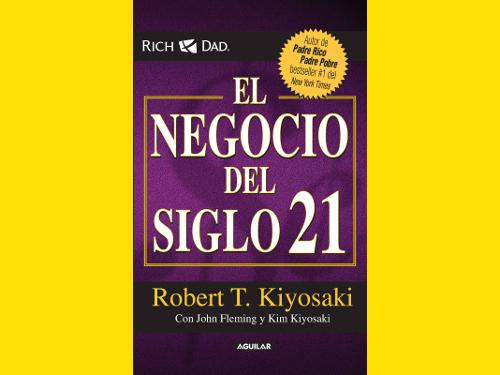 Libro 'El negocio del siglo 21' de Robert Kiyosaki